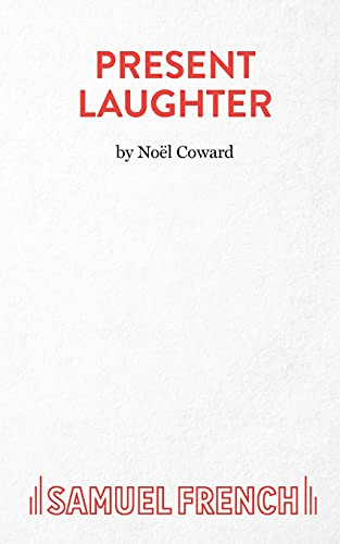 Present Laughter - A Play: Coward, Noël