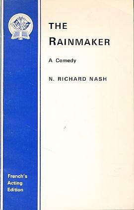 Rainmaker: Play (Acting Edition): N.Richard Nash