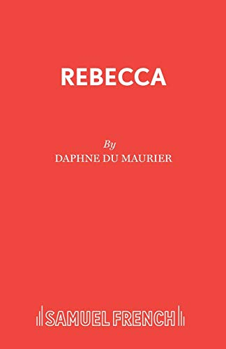 Rebecca (Acting Edition) (9780573013737) by Daphne du Maurier
