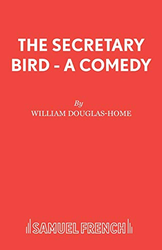 9780573013874: The Secretary Bird - A Comedy (French's Acting Edition)