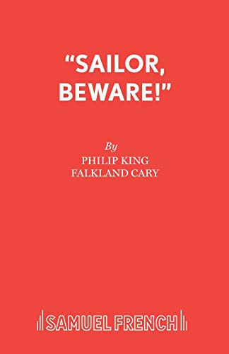Sailor Beware (Acting Edition): Philip King; F.L. Cary
