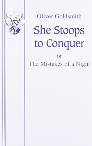 She Stoops to Conquer (Acting Edition): Oliver Goldsmith