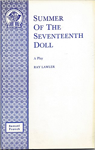 Summer of the Seventeenth Doll (Acting Edition): RAY LAWLER