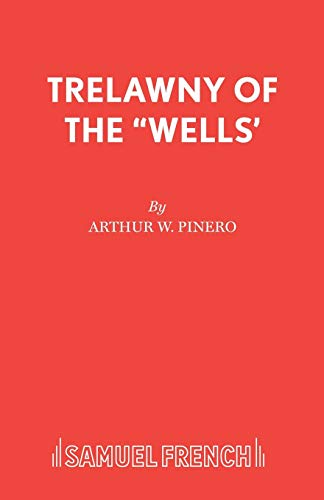 """Trelawny of the """"Wells' (Acting Edition): Pinero, Arthur W."""