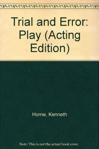Trial and Error: Play (Acting Edition): Kenneth Horne