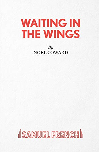 9780573014703: Waiting in the Wings (Acting Edition)