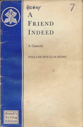 A Friend Indeed, A Comedy: Home, William Douglas