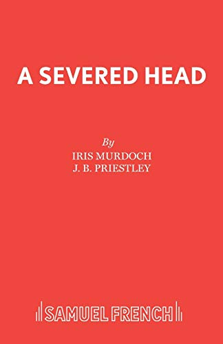 9780573015274: The Severed Head: Play (Acting Edition)