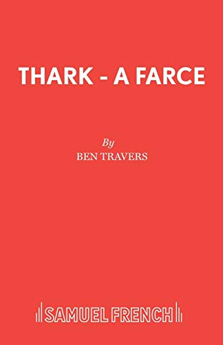 Thark: A Farce in Three Acts
