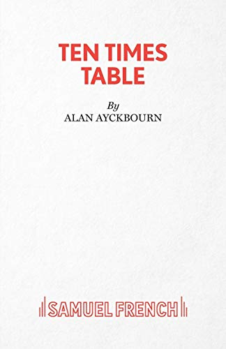 9780573015311: Ten Times Table - A Play (Acting Edition S.)