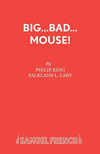 Big...Bad...Mouse! (French's Acting Edition) (0573015325) by King, Philip; Cary, Falkland L.; Cary, Falkland L.