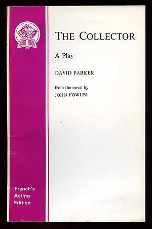 The Collector: Play (Acting Edition) Parker, David and Fowles, John
