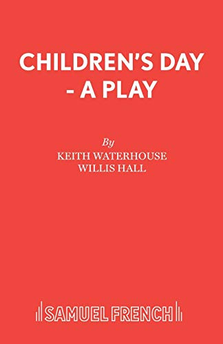 9780573015618: Children's Day - A Play (Acting Edition)