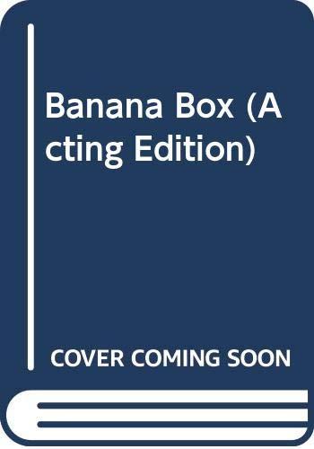 9780573015632: Banana Box (Acting Edition)