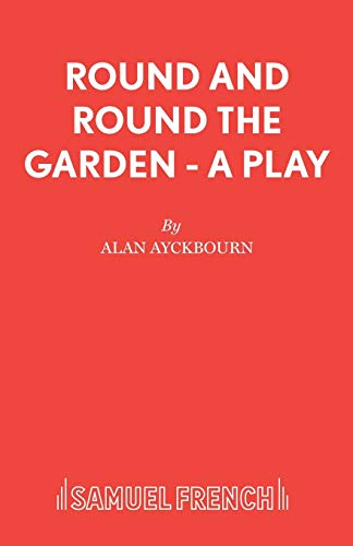 9780573015755: Round and Round the Garden - A Play (Norman Conquests French's Acting Edition)