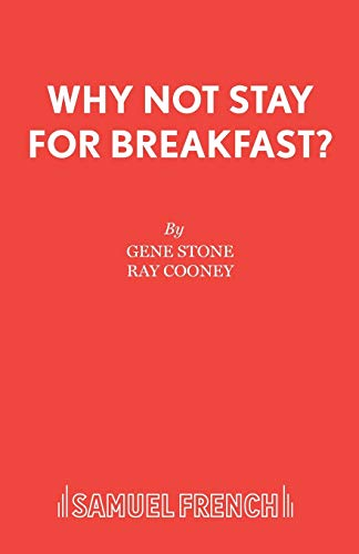 9780573015809: Why Not Stay For Breakfast? - A Comedy (Acting Edition)