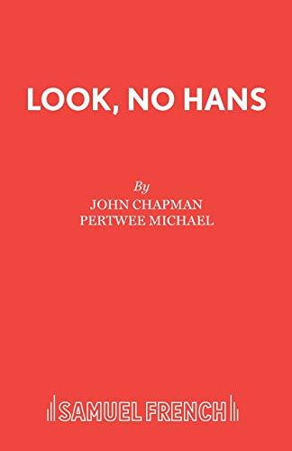 Look, No Hans Acting Edition S: John Chapman