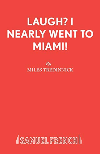 Laugh? I Nearly Went to Miami! (Acting Edition): Tredinnick, Miles