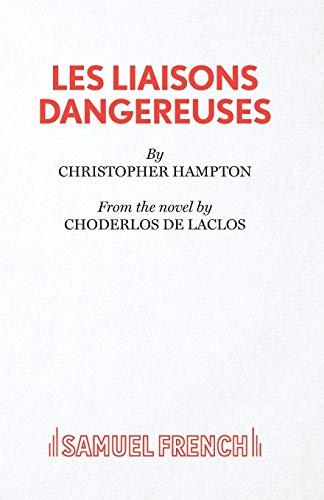 9780573016394: Les Liaisons Dangereuses (Acting Edition)