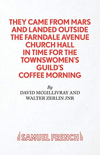 9780573016653: They Came from Mars and Landed Outside the Farndale Avenue Church (Acting Edition)