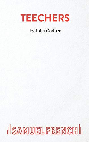 Teechers (Acting Edition): Godber, John