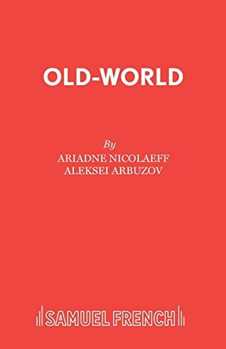 Old-world (Acting Edition): Arbuzov, Aleksei