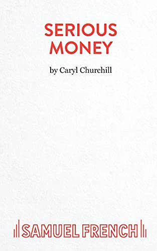 9780573017117: Serious Money - A City Comedy (Acting Edition)