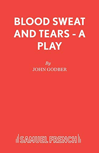 9780573017254: Blood Sweat and Tears - A Play (Acting Edition)