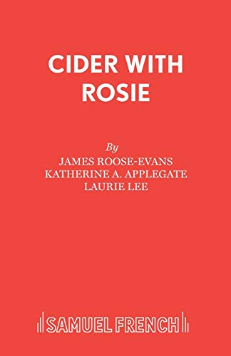 Cider with Rosie (Acting Edition) (0573017352) by James Roose-Evans; Katherine A. Applegate; Laurie Lee