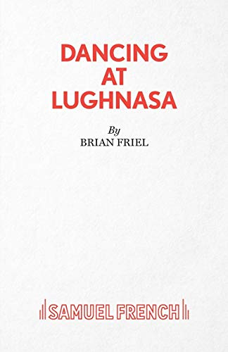 Dancing at Lughnasa (Acting Edition)