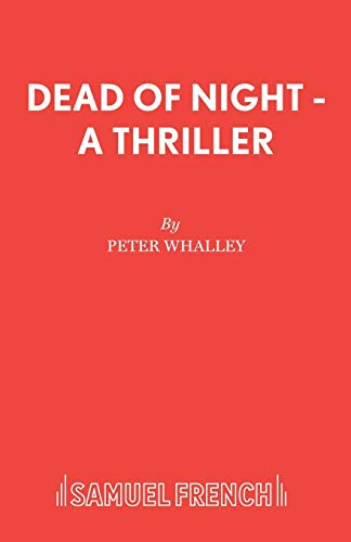 9780573017438: Dead of Night - A Thriller (Acting Edition)