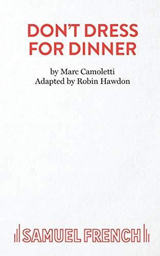 Don't Dress for Dinner (Acting Edition): Camoletti, Marc; Hawdon,