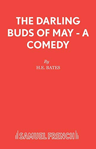 9780573017513: The Darling Buds of May - A Comedy (Acting Edition)
