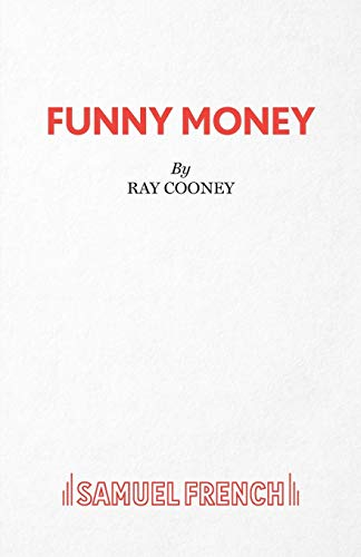 9780573017629: Funny Money (Acting Edition)