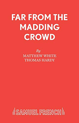 Far from the Madding Crowd: Play (Acting: White, Matthew; Hardy,