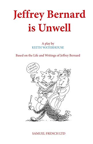 9780573018046: Jeffrey Bernard is Unwell (Acting Edition)