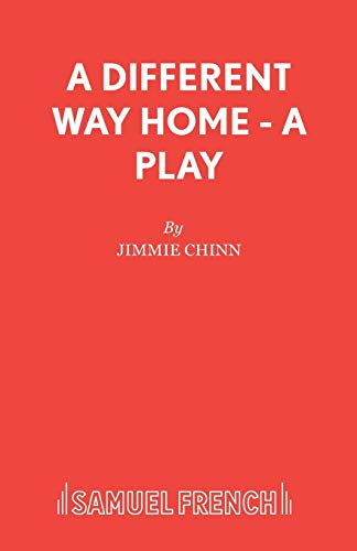 A Different Way Home - A Play: Jimmie Chinn