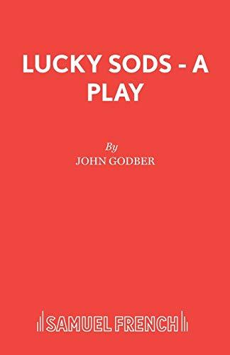 Lucky Sods (Acting Edition): Godber, John