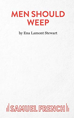 Men Should Weep (Acting Edition): Ena Lamont-Stewart