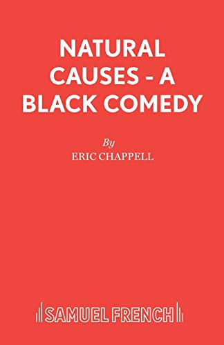 9780573018411: Natural Causes - A black comedy (Acting Edition)