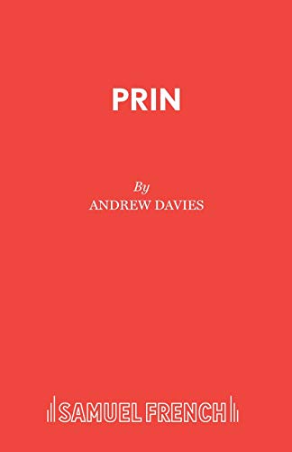 Prin (Acting Edition) (0573018618) by Andrew Davies
