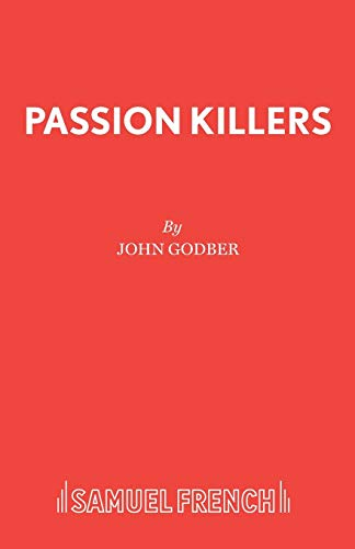 Passion Killers (Acting Edition): Godber, John