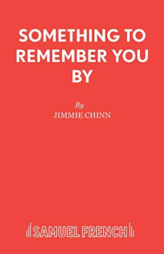 Something to Remember You by (Acting Edition): Chinn, Jimmie