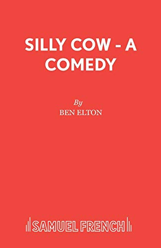 9780573018756: Silly Cow - A Comedy (Acting Edition)
