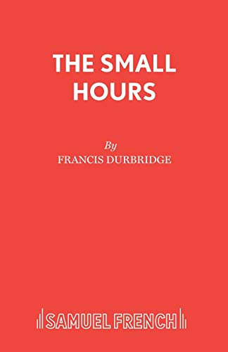 The Small Hours (Acting Edition) (0573018979) by Durbridge, Francis