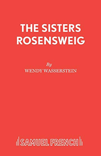 9780573019081: The Sisters Rosensweig (Acting Edition)