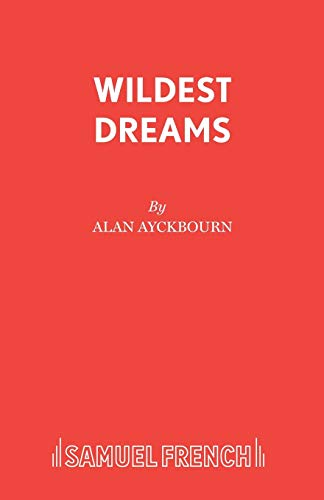 9780573019326: Wildest Dreams - A Play (Acting Edition)
