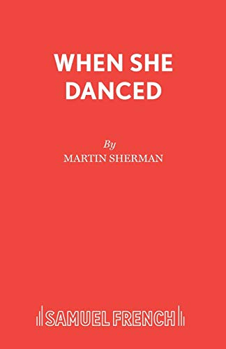 9780573019340: When She Danced (Acting Edition)