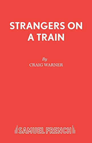 9780573019722: Strangers on a Train (French's Acting Edition)