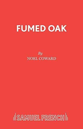 Fumed Oak: Play (Paperback): Noel Coward